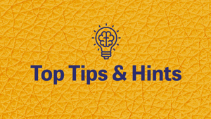 Top Tips & Hints